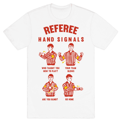 Funny Referee Hand Signals Mens T-Shirt