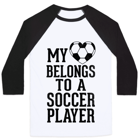 My Heart Belongs to A Soccer Player (Baseball Tee) Baseball Tee