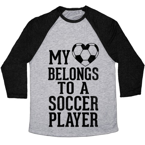 My Heart Belongs to A Soccer Player (Baseball Tee) Baseball Tee
