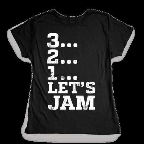 3 2 1 Let's Jam! Womens T-Shirt