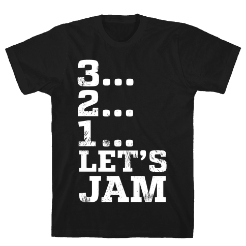3 2 1 Let's Jam! Mens T-Shirt