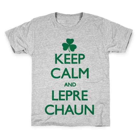 Keep Calm and Leprechaun Kids T-Shirt