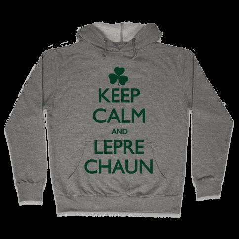 Keep Calm and Leprechaun Hooded Sweatshirt