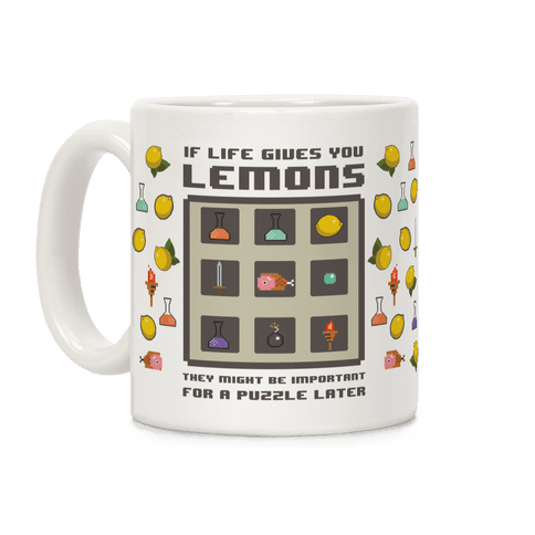 If Life Gives You Lemons They Might Be Important for A Puzzle Later Coffee Mug