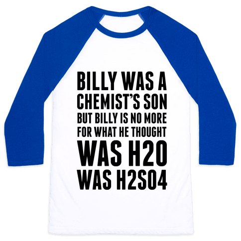 Billy Was A Chemist's Son Baseball Tee