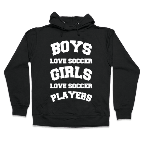 Boys and Girls Love Soccer Hooded Sweatshirt