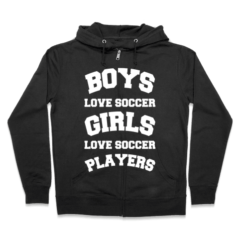 Boys and Girls Love Soccer Zip Hoodie
