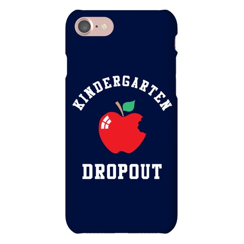 Kindergarten Dropout Phone Case