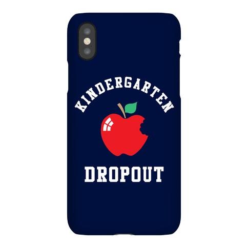 Kindergarten Dropout Phone Case