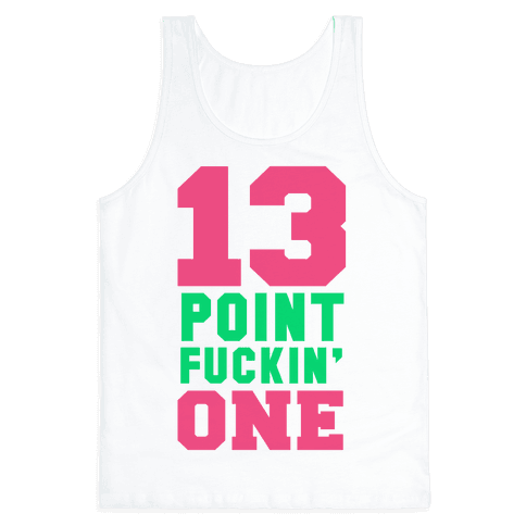 13 Point F***in One Tank Top