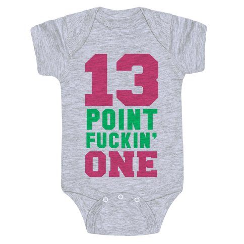 13 Point F***in One Baby Onesy