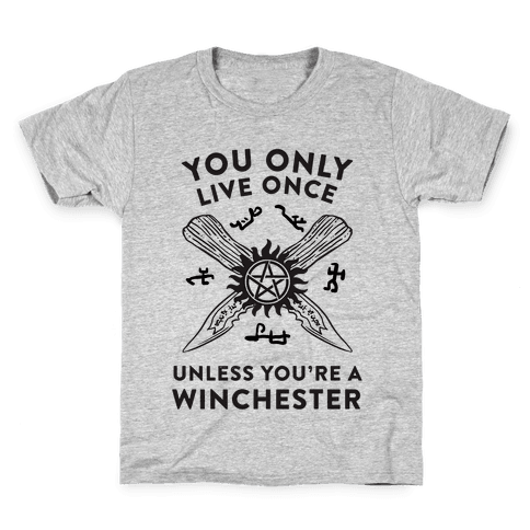 You Only Live Once Unless You're A Winchester Kids T-Shirt