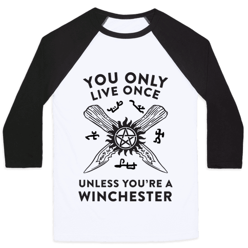 You Only Live Once Unless You're A Winchester Baseball Tee