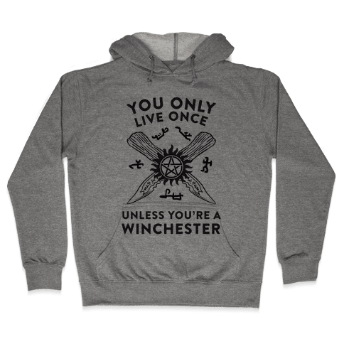 You Only Live Once Unless You're A Winchester Hooded Sweatshirt