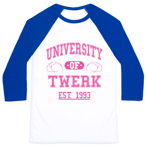 University Of Twerk Baseball Tee