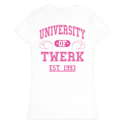 University Of Twerk Womens T-Shirt