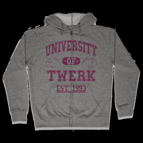 University Of Twerk Zip Hoodie