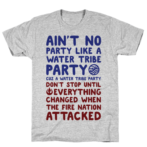 Ain't No Party Like A Water Tribe Party Mens T-Shirt