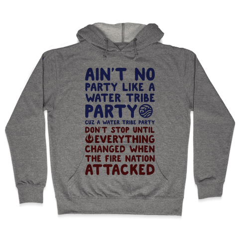 Ain't No Party Like A Water Tribe Party Hooded Sweatshirt