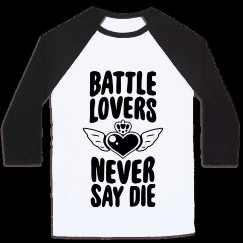 Battle Lovers Never Say Die