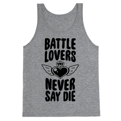 Battle Lovers Never Say Die Tank Top