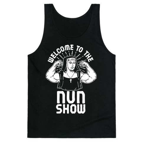 Welcome to the Nun Show Tank Top
