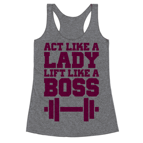 Act Like A Lady Lift Like A Boss Racerback Tank Top