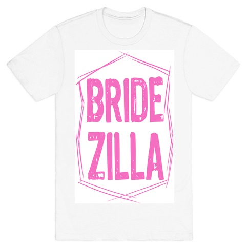 Bride-Zilla T-Shirt