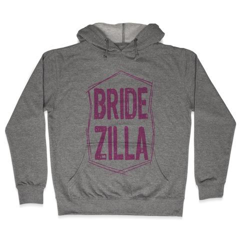 Bride-Zilla Hooded Sweatshirt