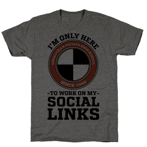 I'm Only Here To Work On My Social Links Mens T-Shirt