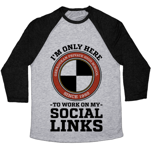 I'm Only Here To Work On My Social Links Baseball Tee
