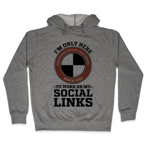 I'm Only Here To Work On My Social Links Hooded Sweatshirt