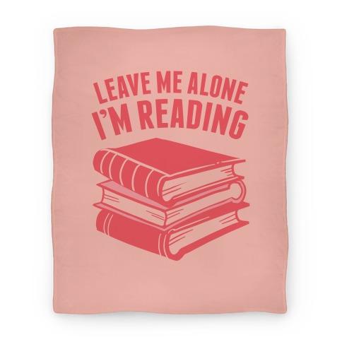 Leave Me Alone I'm Reading Blanket