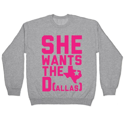 She Wants the D(allas) Pullover