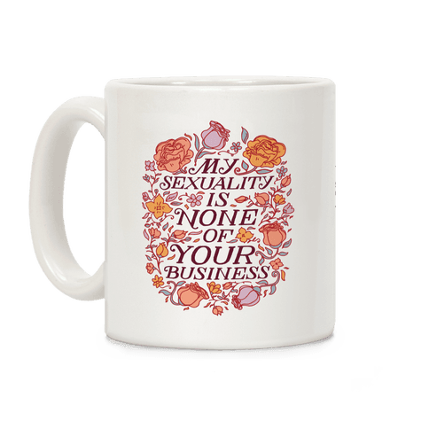 My Sexuality is None of Your Business  Coffee Mug
