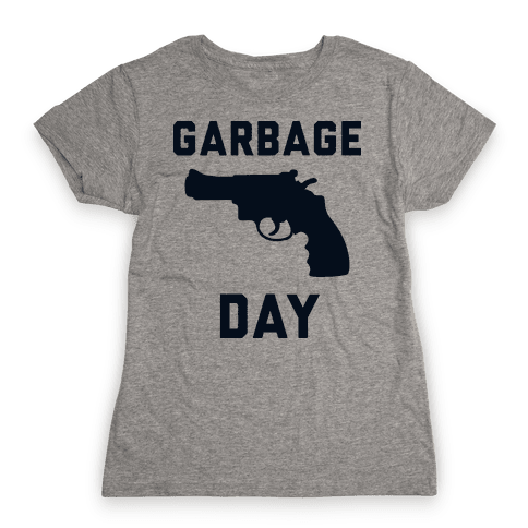 Garbage Day Womens T-Shirt