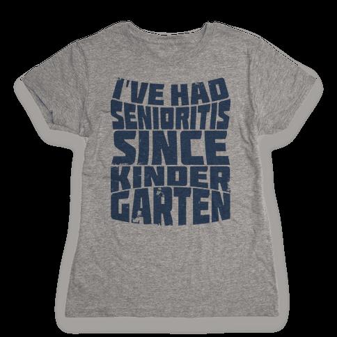 Senioritis  Womens T-Shirt