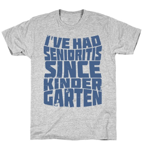 Senioritis T-Shirt