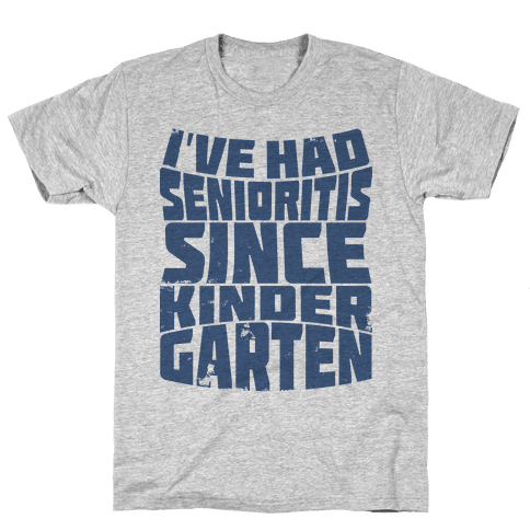 Senioritis  Mens T-Shirt