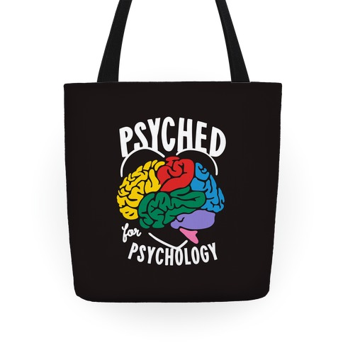 I Get Psyched for Psychology Tote