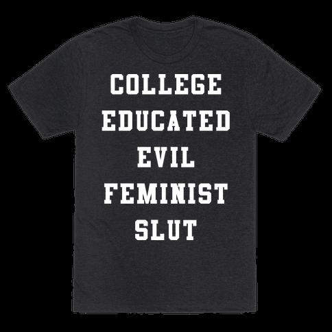 College Educated Evil Feminist Slut