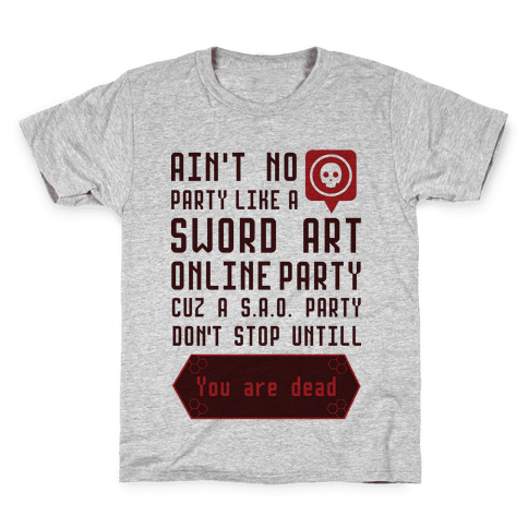 Ain't No Party Like a Sword Art Online Party Kids T-Shirt