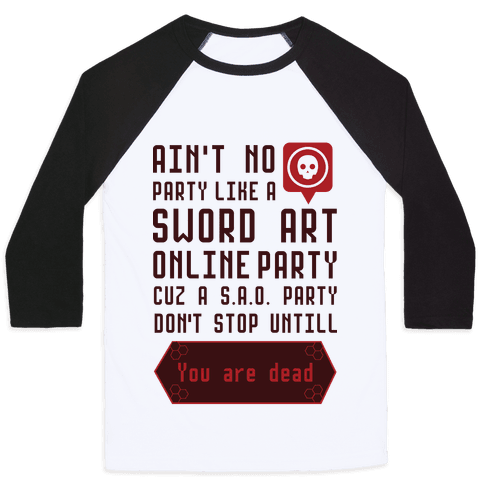 Ain't No Party Like a Sword Art Online Party Baseball Tee