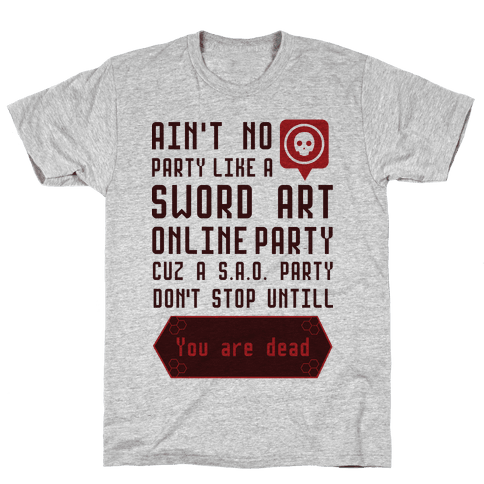Ain't No Party Like a Sword Art Online Party Mens T-Shirt