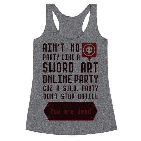 Ain't No Party Like a Sword Art Online Party Racerback Tank Top