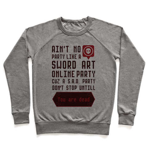 Ain't No Party Like a Sword Art Online Party Pullover
