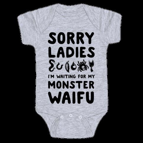 Sorry Ladies I'm Waiting for My Monster Waifu Baby Onesy