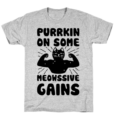 Purrkin' On Some Meowssive Gains Mens T-Shirt