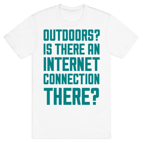 Outdoors? T-Shirt