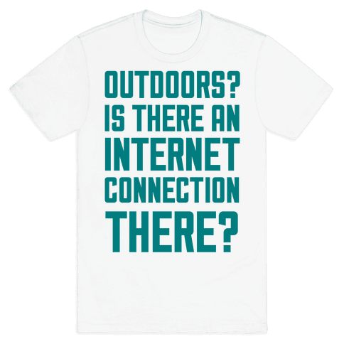 Outdoors? Mens T-Shirt